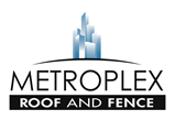 Metroplex Roof and Fence, Inc.