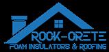 Rock-Crete Foam Insulators & Roofing