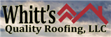 Whitts Quality Roofing LLC