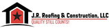 JR Roofing & Construction, LLC