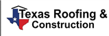 Texas Roofing & Construction